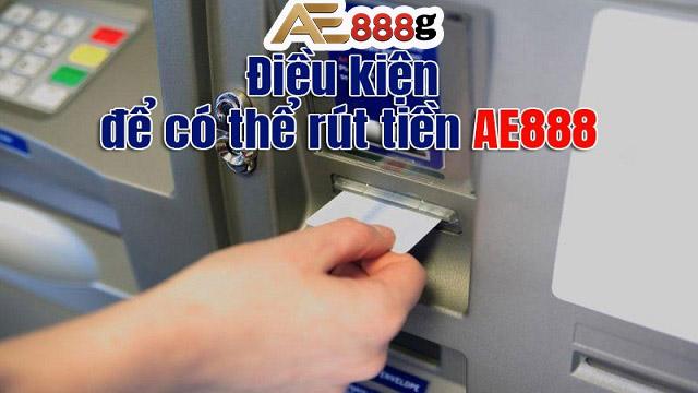Điều kiện rút tiền tại AE888