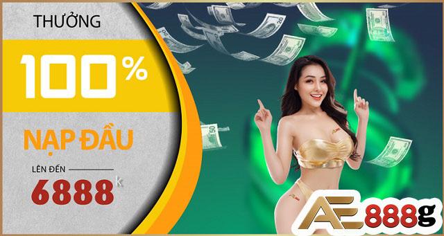Khuyến mãi AE888 thưởng nạp lại 100% lên tới 6888k